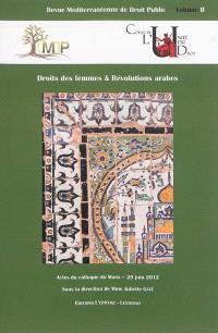 Revue méditerranéenne de droit public. n° 2, Droits des femmes & révolutions arabes : actes du colloque du Mans, 29 juin 2012