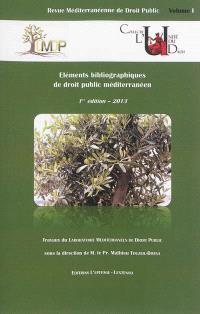 Revue méditerranéenne de droit public. n° 1, Eléments bibliographiques de droit public méditerranéen