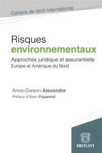 Risques environnementaux : approches juridique et assurantielle : Europe et Amérique du Nord