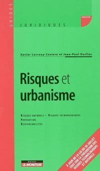 Risques et urbanisme : risques naturels, risques technologiques, prévention, responsabilités
