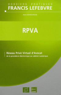 RPVA : réseau privé virtuel d'avocat : de la procédure électronique au cabinet numérique