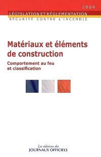 Sécurité contre l'incendie : comportement au feu et classification des matériaux et éléments de construction