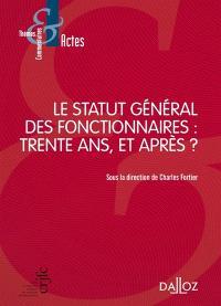 Statut général des fonctionnaires : trente ans, et après ?
