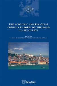 The economic and financial crisis in Europe : on the road to recovery ?