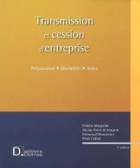 Transmission et cession d'entreprise : préparation, modalités, aides