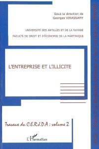 Travaux du CERJDA. Volume 2, L'entreprise et l'illicite : colloque des 29 et 30 novembre 2001