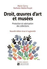 Droit, oeuvres d'art et musées : protection et valorisation des collections