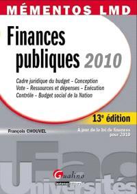 Finances publiques 2010 : cadre juridique du budget, conception, vote, ressources et dépenses, exécution, contrôle, budget social de la nation