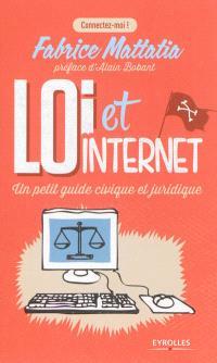 Loi et Internet : un petit guide civique et juridique