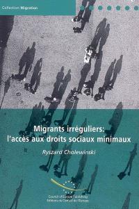 Migrants irréguliers : l'accès aux droits sociaux minimaux