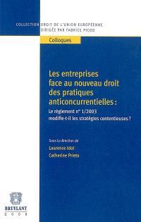 Les entreprises face au nouveau droit des pratiques anticoncurrentielles : le règlement n° 1-2003 modifie-t-il les stratégies contentieuses ?