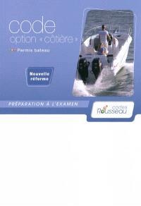 Permis bateau Rousseau, Code option côtière : préparation à l'examen, nouvelle réforme