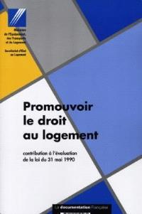 Promouvoir le droit au logement : contribution à l'évaluation de la loi du 31 mai 1990