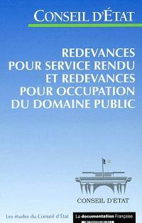 Redevances pour service rendu et redevances pour occupation du domaine public : étude adoptée le 24 octobre 2002 par l'assemblée générale du Conseil d'Etat