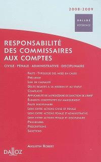 Responsabilité des commissaires aux comptes : civile, pénale, administrative, disciplinaire
