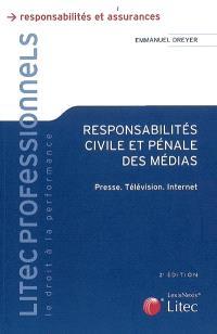 Responsabilités civile et pénale dans les médias : presse, télévision, Internet