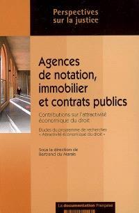 Agences de notation, immobilier et contrats publics : contributions sur l'attractivité économique du droit : études du Programme de recherches Attractivité économique du droit