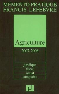 Agriculture 2007-2008 : juridique, fiscal, social, comptable