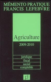 Agriculture 2009-2010 : juridique, fiscal, social, comptable