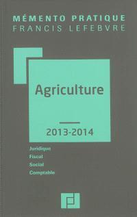 Agriculture 2013-2014 : juridique, fiscal, social, comptable