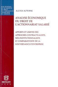 Analyse économique du droit de l'actionnariat salarié : apports et limites des approches contractualiste, néo-institutionnaliste et comparativiste de la gouvernance d'entreprise