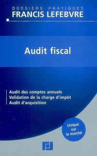 Audit fiscal : audit des comptes annuels, validation de la charge d'impôt, audit d'acquisition
