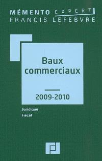 Baux commerciaux 2009-2010 : juridique, fiscal