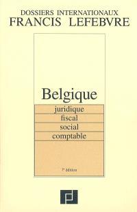 Belgique : juridique, fiscal, social, comptable