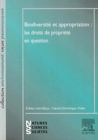 Biodiversité et appropriation : les droits de propriété en question