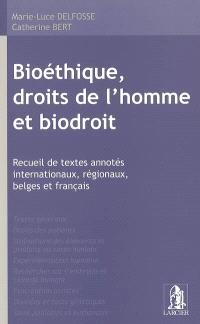 Bioéthique, droits de l'homme et biodroit : recueil de textes annotés internationaux, régionaux, belges et français
