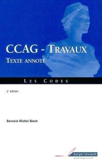 Cahier des clauses administratives générales applicables aux marchés publics de travaux : texte annoté