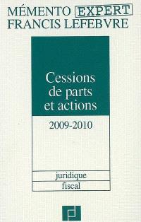 Cessions de parts et actions 2009-2010 : juridique, fiscal