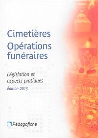Cimetières, opérations funéraires : législation et aspects pratiques