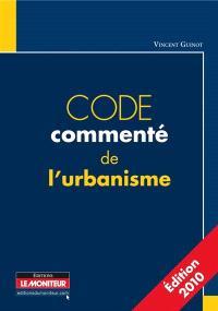 Code commenté de l'urbanisme 2010