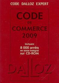 Code de commerce 2009 : incluant 8.000 arrêts en texte intégral sur CD-ROM