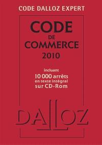 Code de commerce 2010 : incluant 8.000 arrêts en texte intégral sur CD-ROM