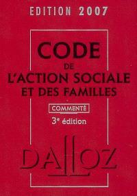 Code de l'action sociale et des familles 2007 : commenté