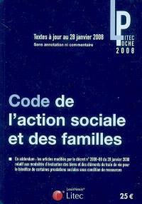 Code de l'action sociale et des familles 2008 : textes mis à jour au 28 janvier 2008, sans annotation ni commentaire