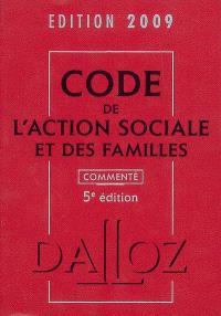 Code de l'action sociale et des familles commenté 2009