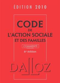 Code de l'action sociale et des familles commenté 2010