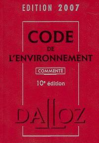 Code de l'environnement 2007 : commenté