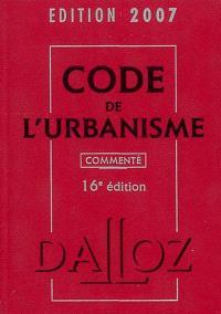 Code de l'urbanisme 2007, commenté