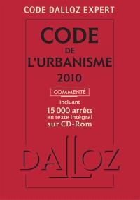 Code de l'urbanisme 2010, commenté