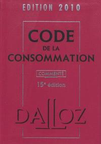 Code de la consommation 2010 commenté
