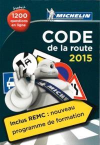 Code de la route 2015 : inclus REMC, le nouveau programme de formation