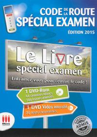 Code de la route spécial examen : le livre spécial examen : entraînez-vous pour réussir le code !