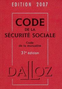 Code de la sécurité sociale 2007; Code de la mutualité 2007 : commenté