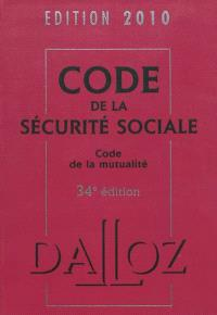 Code de la sécurité sociale 2010. Code de la mutualité
