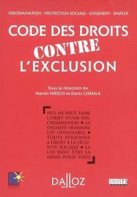 Code des droits contre l'exclusion : discrimination, protection sociale, logement, emploi
