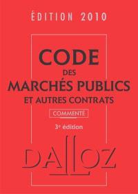 Code des marchés publics et autres contrats 2010 commenté